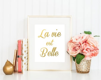 French Inspired 'La Vie Est Belle' Art - Gold Foil Print