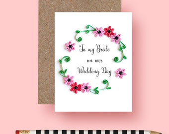 To my Bride Card - On Our Wedding Day Card - Wedding Day Card - Wedding Card -