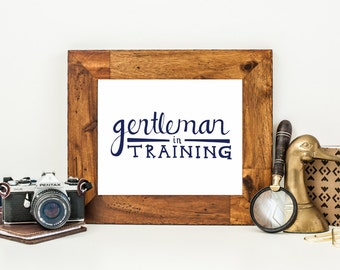Gentleman in Training, Navy Blue Nursery Decor, Baby Boy Nursery Wall Art, Boys Room Decor, Hand Lettered, Digital Download