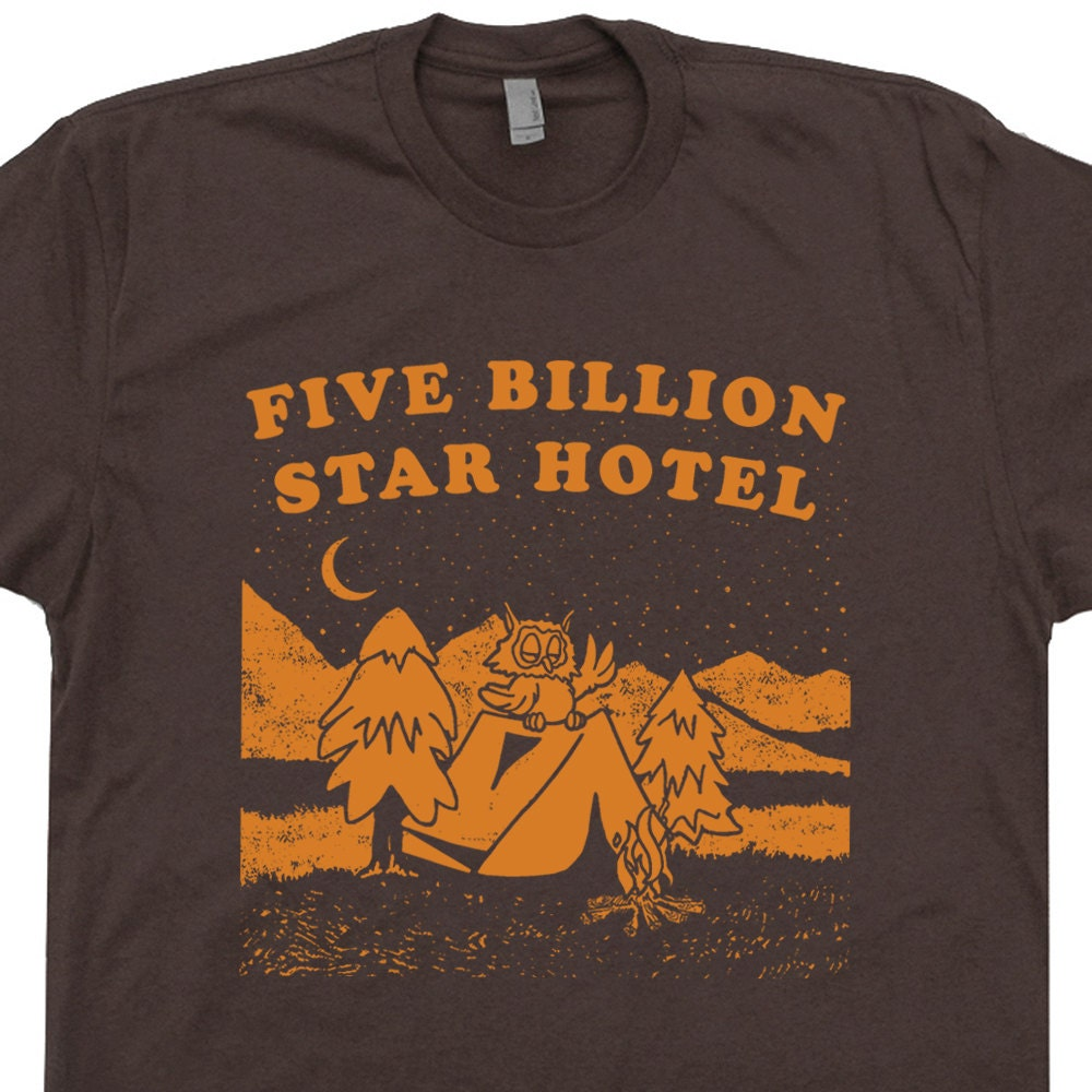 Five Billion Star Hotel Camping T Shirts Funny Camping Shirts