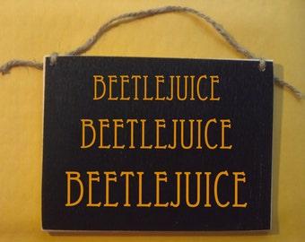 "Beetlejuice, Halloween Wood Sign Small 5x7"" Beetle Juice"
