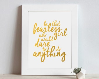 Be that fearless girl who would dare to do anything * Taylor Swift quote * printable digital artwork