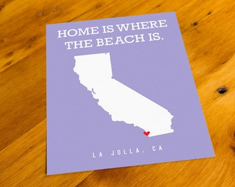 La Jolla, CA - Home Is Where The Beach Is - Art Print  - Your Choice of Size & Color!