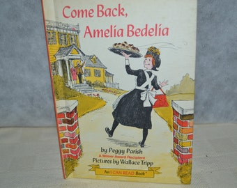 Come Back, Amelia Bedelia, by Peggy Parish (An I Can Read Book), Harper and Row Publishers, NY, 1971.   Hardcover, 64 pages.