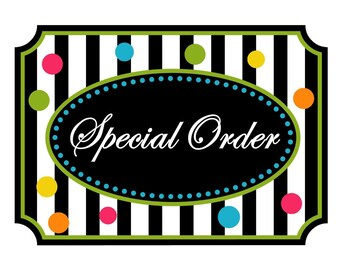 Special Order Items - Customs, Customize, Create, and Inspire