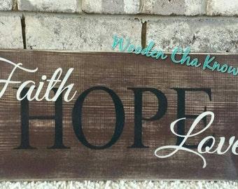 Hope, Faith Love Wood Sign