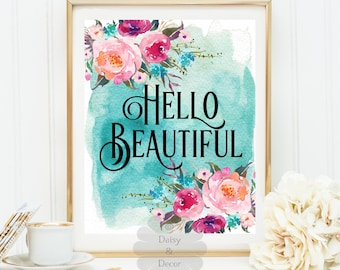 hello beautiful - modern art print, printable quote wall decor motivational print floral decor, modern art dorm decor fall print office art