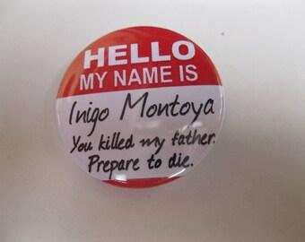 "Princess Bride Inigo Montoya - 1.25"" or 1.5"" - Pinback Button - Magnet - Keychain"