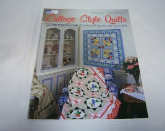 Cottage-Style Quilts, By Mary Hickey, 2005 Edition, Paperback Book, Collectible Book, Many Patterns, Good  Clean Condition