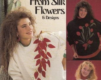 Leisure Arts Super Sweats From Silk Flowers, Fabric Decoration Pattern, Silk Flower Appliqué, Sweat Shirt Applique