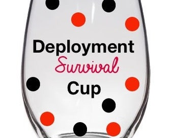 Deployment Survival Cup - Military Wife Girlfriend Vinyl Stemless Wine Glass