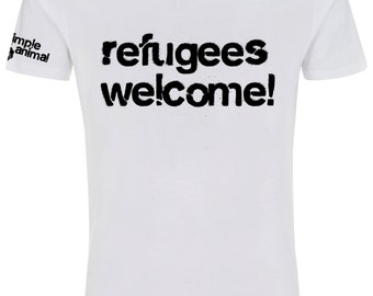 Refugees Welcome! 100% Organic T-Shirt
