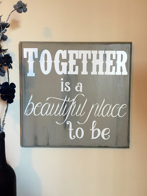 Together Is A Beautiful Place To Be Wood Sign