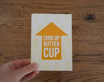 Chin Up Buttercup Yellow Arrow Greeting Card