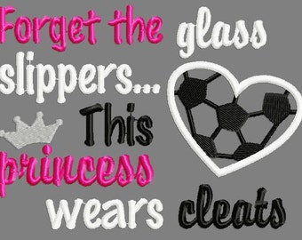 Buy 3 get 1 free! Forget the glass slippers... This princess wears cleats embroidery design, soccer applique design