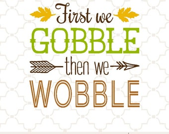 SVG Gobble Wobble thanksgiving design with arrow  PNG EPS digital