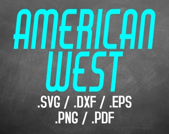 Americana West Font Design Files, Silhouette Studio, Cricut Design, Brother, DXF Files, SVG Font, EPS File, Png Font, West Font Silhouette