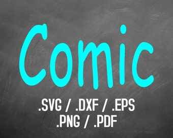 Comic Font Design Files For Use With Your Silhouette Studio Software, DXF Files, SVG Font, EPS Files, Png Fonts, Comic Sans Silhouette