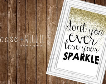 Wall Art - Don't you ever lose your sparkle