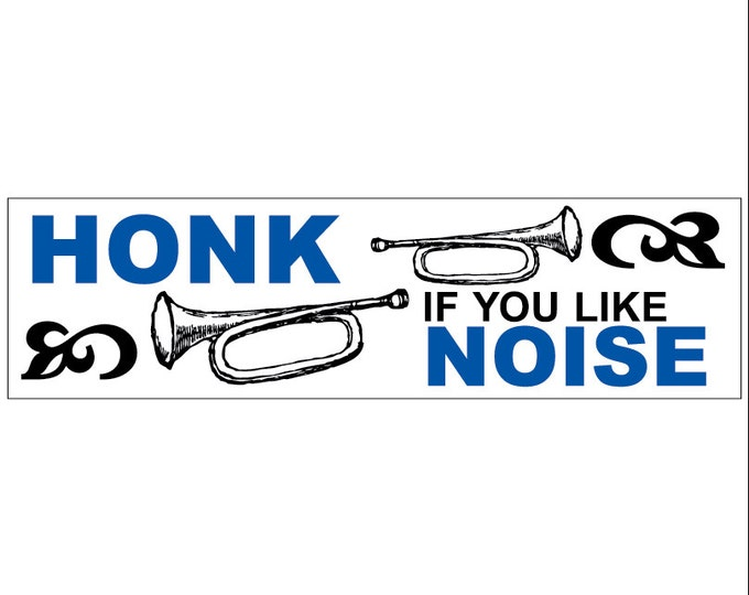 Honk If You Like Noise Decal Vinyl or Magnet Bumper Sticker