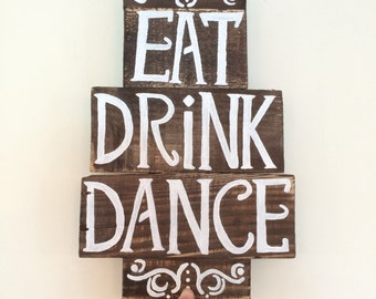Pallet Wood Rustic Sign - Eat Drink Dance - Hand Painted wedding Canvas