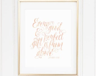 PEACH, Every Good and Perfect Gift, James 1:17, Nursery Wall Art, Nursery Decor, Scripture, Bible Verse, PRINTABLE, Instant Download