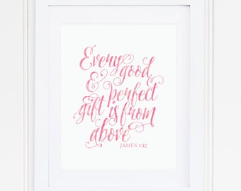 PINK, Every Good and Perfect Gift, James 1:17, Nursery Wall Art, Nursery Decor, Scripture, Bible Verse, PRINTABLE, Instant Download