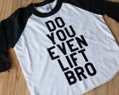 Do You Even Lift Bro Tees American Apparel® Baseball Bold,  Kid's Baby, Toddler, Announcement, Photo, Text, Hipster, T-shirt, Dramatic,