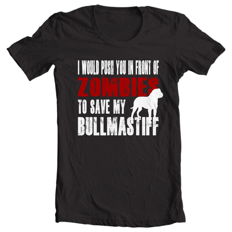 Bullmastiff T-shirt - I Would Push You In Front Of Zombies To Save My Bullmastiff - My Dog Bullmastiff T-shirt