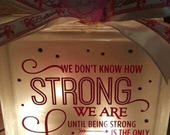 We don't know how strong we are light, breast cancer awareness, believe, Fight Like a lady, cancer awareness, home decor