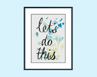 Cross stitch pattern, modern cross stitch pattern, inspirational cross stitch pattern, lets do this quote, instant download