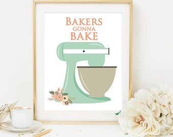 Bakers Gonna Bake Kitchen Printable Kitchen Shower Art Digital Printable KitchenAid Art Print