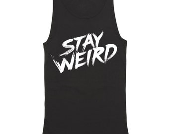 Stay Weird Tank Top - Funny Shirts - Hipster Shirt - Stay Weird Shirt - Best Tank tops - Funny tank tops - Shirts - Hipster Tank Top - Weird