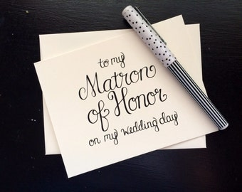 To My Matron of Honor On My Wedding Day Card - folded, hand lettered notecard with envelope
