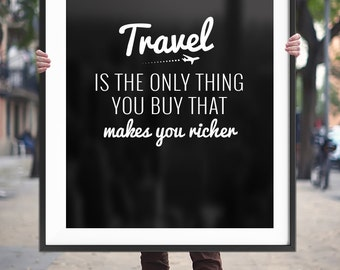 """Travel Quote Printable Poster """"Travel is the only thing you buy that makes you richer"""" Inspiration Travel Wall Art Print *Instant Download*"""