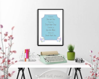 Today You Are You, That is Truer Than True... - Dr. Seuss - Wall Art for Child/Nursery Room - Wall Art- Digital Downloadable Printable Art