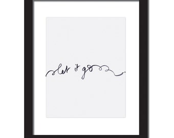 Inspirational quote print 'Let it Go'