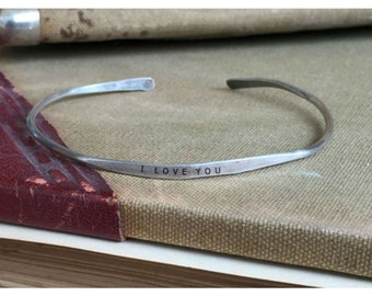 I LOVE YOU - Hand Stamped Cuff Thin Stacking Bracelet Personalized Custom Order Adjustable Handmade - Brushed Distressed