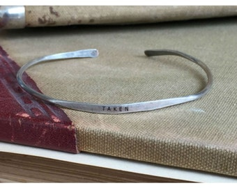 TAKEN - Hand Stamped Cuff Thin Stacking Bracelet Personalized Custom Order Adjustable Handmade - Brushed Distressed