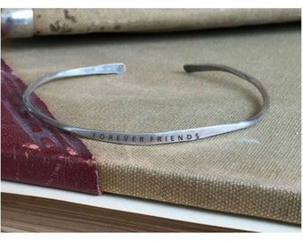 FOREVER FRIENDS - Hand Stamped Cuff Thin Stacking Bracelet Personalized Custom Order Adjustable Handmade - Brushed Distressed