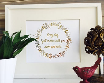 Real Gold Foil Every day I fall in love with you more and more Print Wall Art