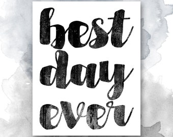 Best Day Ever Printable, Typography Poster, Black and White Wall Art, Scandinavian Print, Screenprint Style, Pretty + Paper Instant Download
