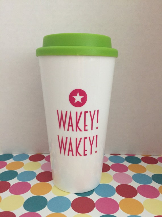 Wakey Wakey   Coffee : Tea Tumbler   BPA free   Travel Mug   Coffee Cup   To-Go Cup   Roadie   Great gift idea