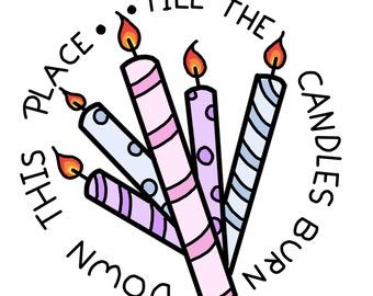 Till The Candles Burn Down This Place Stickers