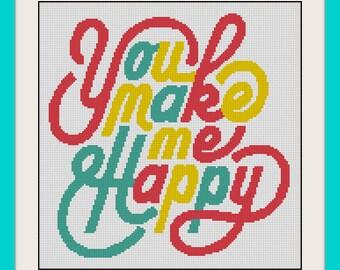 You make me happy cross stitch pattern, Quote cross stitch, PDF counted cross stitch pattern,R136