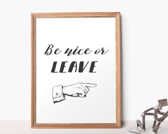 Printable Quote 8x10 Be nice or leave Retro Sign Printable