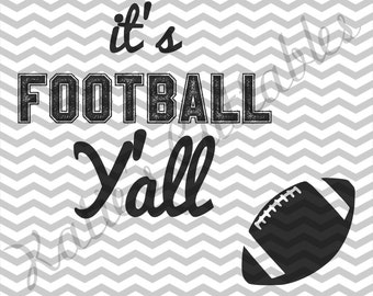 It's Football Time! Football Monogram, Football Y'all, .SVG/.DXF/.EPS and .png Files