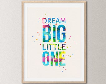Dream big little one – watercolor quote poster, quote print, inspirational wall decor, typographic print, motivational art [008]