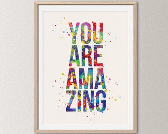 You are amazing – watercolor quote poster, quote print, inspirational wall decor, typographic print, motivational art [011]