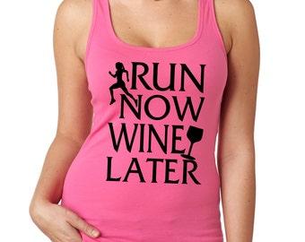 Run Now Wine Later,Racerback Running Tank Top,Running Workout Shirt,Tank Top,Gym